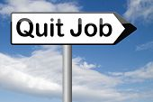 picture of quit  - quit job change career resigning from work and getting unemployed  - JPG