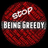 ������, ������: Stop Being Greedy Shows Warning Sign And Caution