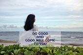 Inspirational Quote- Do Good And Good Will Come To You. With Blurry Image Of A Young Woman In A Medi poster