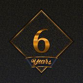 Golden Number  Six Years (6 Years) Celebration Design. Anniversary Golden Number With Luxury Backgro poster
