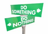 Do Something Vs Nothing Two Way Road Signs Take Action 3d Illustration poster