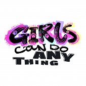 Hipster Funky T-shirt  Girls Motivation Print In Graffiti Urban Style.girls Can Do Anything Slogan poster