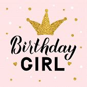Birthday Girl Lettering On Pink Background With Gold Glitter Crown And Dots Confetti. Birthday Celeb poster
