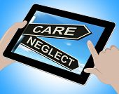 picture of neglect  - Care Neglect Tablet Showing Caring Or Negligent - JPG