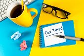 Tax Time - Notification Of The Need To File Tax Returns, Tax Form At Accauntant Workplace. poster