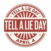 Tell A Lie Day, April 4, Rubber Stamp, Vector Illustration poster