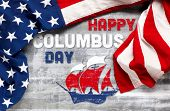 Happy Columbus Day text with old timey sailing ship and US American flag poster