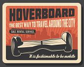Hoverboard City Transport, Sale, Rent And Service. Vector Gyroscooter, Self-balancing , Electric Tra poster