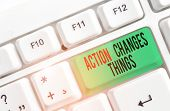 Text Sign Showing Action Changes Things. Conceptual Photo Doing Something Will Reflect Other Things  poster