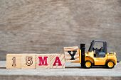 Toy Forklift Hold Block Y To Complete Word 15 May On Wood Background (concept For Calendar Date For  poster