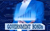 Conceptual Hand Writing Showing Government Bonds. Business Photo Showcasing Debt Security Issued By  poster