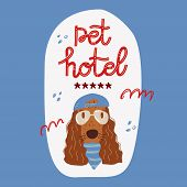 Hotel For Pets. Pet Services. We Love Pets, Best Place To Stay With Pets Concept. Vector Illustratio poster