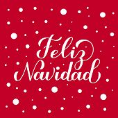 Feliz Navidad Calligraphy Hand Lettering On Red Background With Snow Confetti. Merry Christmas Typog poster