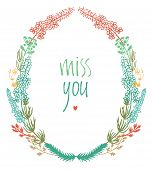 image of miss you  - Miss you design card with colorful floral vignette and heart - JPG