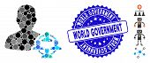 Mosaic Politics Icon And Distressed Stamp Seal With World Government Phrase. Mosaic Vector Is Formed poster