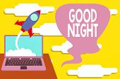 Handwriting Text Good Night. Concept Meaning Expressing Good Wishes On Parting At Night Or Before Go poster