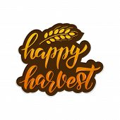 Happy Harvest - Hand Drawn Lettering Phrase With Harvest Symbols. For Greeting Card, Poster, Banner, poster