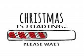 Progress Bar With Inscription - Christmas Loading In Sketchy Style. Vector Christmas Illustration Fo poster