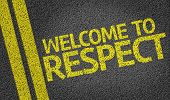 picture of respect  - Welcome to Respect written on the road - JPG