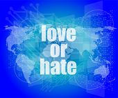 pic of hate  - love or hate words on digital touch screen interface - JPG