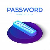 Password Icon. 3d Isometric Password Sign. Entering Password. Secure Data. Access Concept. Created F poster