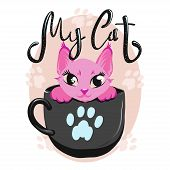 Cute Cat In Cup Color Vector Illustration. Pink Kitty With Handwritten Glitter Lettering. Girl Cat W poster