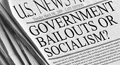 Government Bailout Or Socialism?