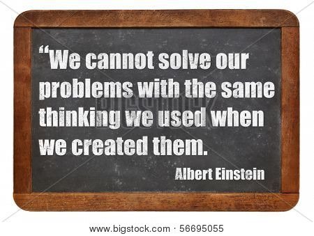 We cannot solve our problems