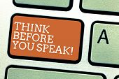 Writing Note Showing Think Before You Speak. Business Photo Showcasing Consider What You Are Going T poster