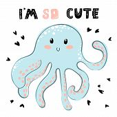 Vector Illustration With Sea Animal - Cartoon Octopus, And Lettering (i So Cute), Underwater World A poster