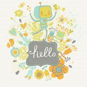 Vector floral background with happy robot. Vintage frame with place for text. Cute funny childish ch