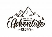 Modern Brush Lettering Of And So The Adventure Begins With Hand Drawn Peaks Of Mountains Sketch poster