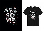 Awesome Typography T Shirt Design Vector. T Shirt Graphic poster