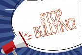 Handwriting Text Stop Bullying. Concept Meaning No Aggressive Behavior Among Children Power Imbalanc poster