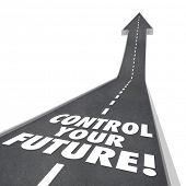 pic of take responsibility  - Control Your Future words on road rising up to a bright tomorrow with ambition - JPG