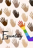 Poster With Hands And Quote Equality. Flag Of Pride Spectrum, Homosexuality, Equality Emblem. Parade poster
