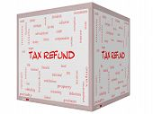 Tax Refund Word Cloud Concept On A 3D Cube Whiteboard