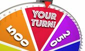 Your Turn Chance Opportunity Game Show Spinning Wheel 3d Illustration poster