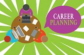 Conceptual Hand Writing Showing Career Planning. Business Photo Showcasing Strategically Plan Your C poster