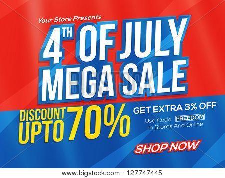 4th of July Mega Sale Poster, Sale Banner, Sale Flyer, Sale Background, Sale Tag, Discount upto 70%,