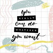 You Really Can Do Whatever You Want. Motivational Quote Print With Embossed Letters On Tape And Mode poster