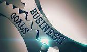 Metal Cog Gears With Business Goals Inscription. Business Goals On The Mechanism Of Metallic Cog Gea poster