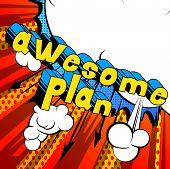 Awesome Plan - Comic Book Style Phrase On Abstract Background. poster