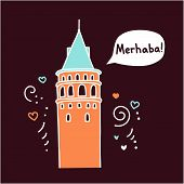 Translation: Hello! Vector Illustration Of A Famous Turkish Landmark Galata Tower In Istanbul, Turke poster
