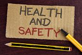 Text Sign Showing Health And Safety. Conceptual Photo Being In Good Condition Harmless Workouts Heal poster