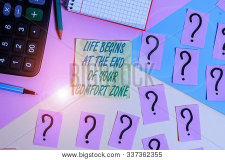 poster of Text Sign Showing Life Begins At The End Of Your Comfort Zone. Conceptual Photo Make Changes Evolve