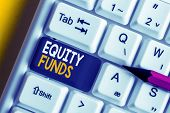 Conceptual Hand Writing Showing Equity Funds. Business Photo Showcasing Type Of Mutual Fund That Buy poster
