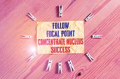 Writing Note Showing Follow Focal Point Concentrate Nucleus Success. Business Photo Showcasing Conce poster