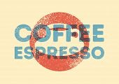 Espresso Coffee Typographical Vintage Style Grunge Poster Design With Letterpress Effect. Retro Vect poster