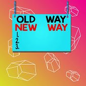Word Writing Text Old Way New Way. Business Concept For The Different Way To Fulfill The Desired Pur poster